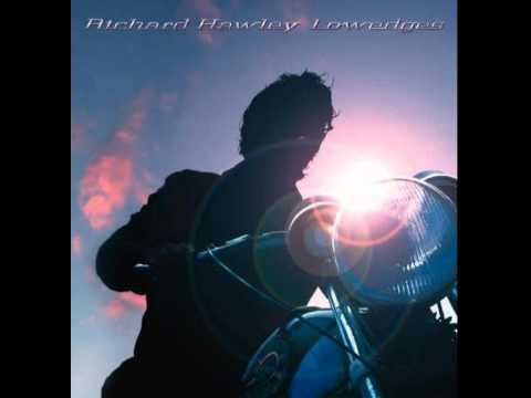 Richard Hawley - Oh My Love