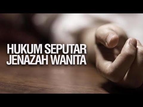 Hukum Seputar Jenazah Wanita - Ustadz Mukhlis Biridha
