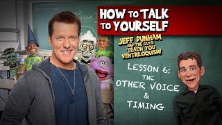 How To Be a Ventriloquist! Lesson 8 | JEFF DUNHAM