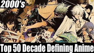 Top 50 Decade Defining Anime: 2000's [HD]