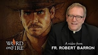Bishop Barron on The Indiana Jones Movies