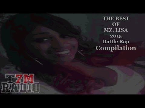 BEST OF MZ LISA 2015 Battle Rap Compilation T7M RADIO