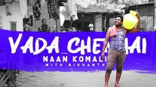 Vada Chennai Guy | Naan Komali Nishanth #5 | Black Sheep