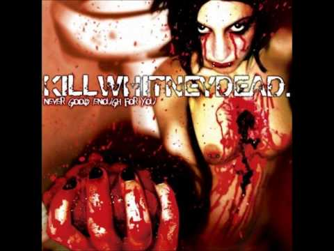 Killwhitneydead - I Didnt Know I Love You Came With A Knife In The Back