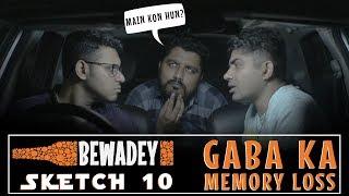 PDT Bewadey - Gaba Ka Memory Loss | Comedy Sketch no.10