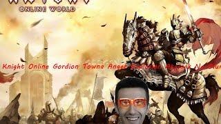 Knight Online Gordion Towna Anger Explosion Atarsak Ne Olur