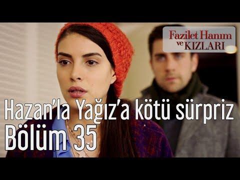 Fazilet Hanım ve Kızları 35. Bölüm - Hazan'la Yağız'a Kötü Sürpriz