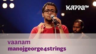 Vaanam - ManojGeorge4strings - Music Mojo Season 3 - Kappa TV