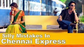 Silly Mistakes In - Chennai Express