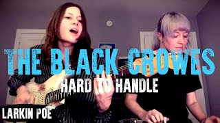 "Larkin Poe | The Black Crowes Cover (""Hard To Handle"")"