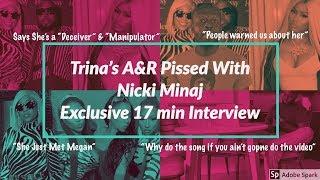 Trina's A&R Pissed With Nicki Minaj : EXCLUSIVE 17 MIN INTERVIEW
