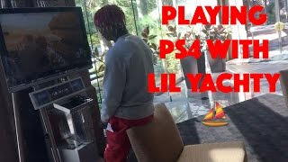 PLAYING PS4 WITH LIL YACHTY!!