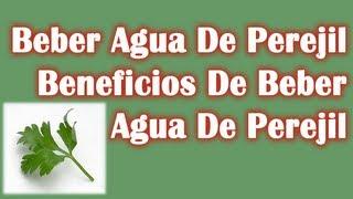 Beber Agua De Perejil - Beneficios De Beber Agua De Perejil