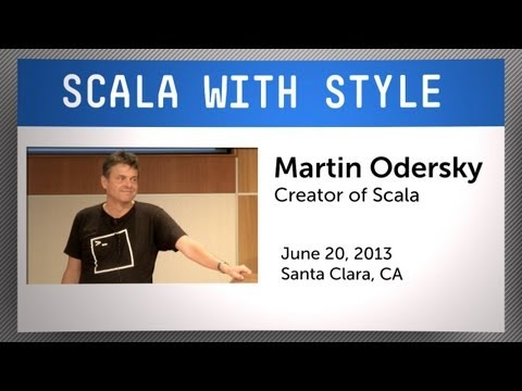 Martin Odersky: Scala with Style