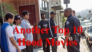Another Top 10 Hood Movies Of All Time