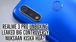 REALME 3 PRO UNBOXING LEAKED BEFORE LAUNCH NUKSAAN KISKA HUA? BIG CONTROVERSY | MY OPINIONS