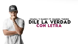 Dile La Verdad Jowell Y Randy Ft Manuel Turizo Letra Nilamusic