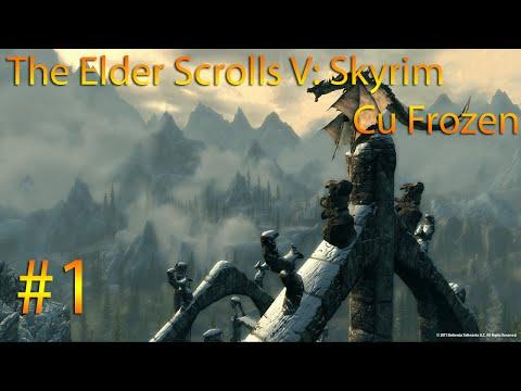 The Elder Scrolls V : Skyrim cu Frozen | Episodul 1 [HD]