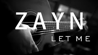 Download Lagu ZAYN - LET ME ( Acoustic karaoke / Cover / Instrumental ) Gratis STAFABAND