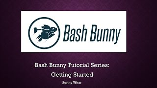 Bash Bunny Tutorial: Getting Started