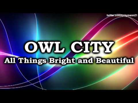 Owl City - Alligator Sky (no Rap Version) (all Things Bright And Beautiful Album) Hq (itunes) video