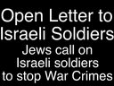 [Open Letter to Israeli Soldiers: Jews call on Israeli soldiers ] Video