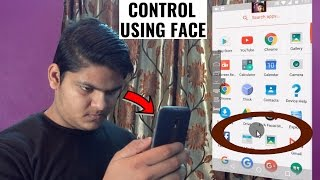 Use your FACE To CONTROL your ANDROID Device Completely!
