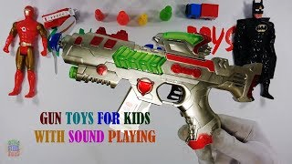 Gun Toys For Kids With Sound Playing - Toys Video For Kids And Son