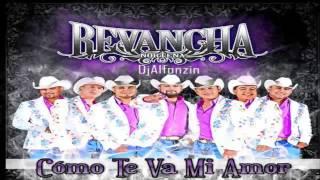 Revancha Norteña - Cómo Te Va Mi Amor |Unreleased 2015|