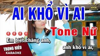 Karaoke Ai Khổ Vì Ai Tone Nữ Nhạc Sống | Trọng Hiếu
