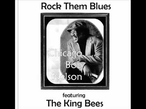 CHICAGO BOB NELSON&THE KING BEES