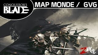 [Conqueror's Blade] La MAP monde & le GvG!!!