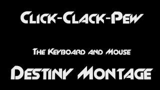 Destiny 1 - Click Clack Pew - The Keyboard and Mouse Destiny Montage | DrLupo