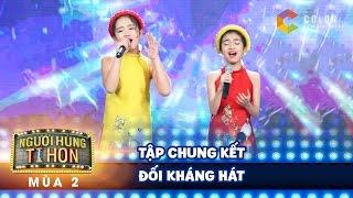 Người Hùng Tí Hon 2| Tập 14 (chung Kết): Phần đối Kháng Hát Tuyệt Vời Của Lam Giang Và Kim Chi