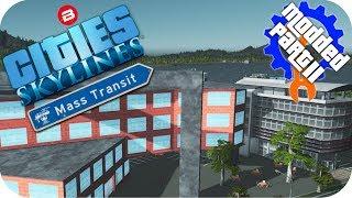 Cities Skylines Gameplay: UNIVERSITEA TRANSIT CAMPUS! Cities: Skylines Mods MASS TRANSIT DLC Part 11
