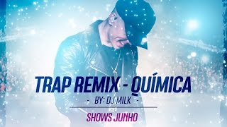 "Biel - Trap Remix ""Química"" Dj Milk - Shows Junho"