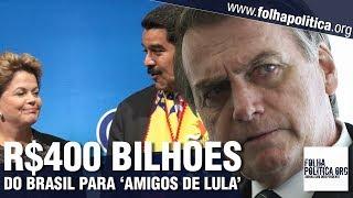 Bolsonaro aponta como R$400 bilhões enviados por Lula e PT para o exterior não serão recuperados