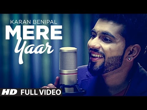 Mere Yaar Full Song Karan Benipal | Sector 17 | Latest Punjabi...