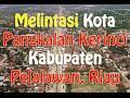 download lagu Melintasi Kota Pangkalan Kerinci Kabupaten Pelalawan Provinsi Riau | VLOG PERJALANAN gratis