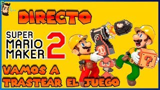 DIRECTO SUPER MARIO MAKER 2 | 17:00h | Switch | Gameplay
