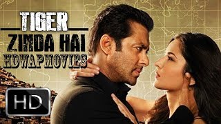 taiger zinda hai full movie HD free watch or download Salman khan for free How to download