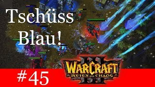 Tschüss Blau! - Let's Play Warcraft 3: Reign of Chaos Kampagne (Blind) #45 [Deutsch | German]