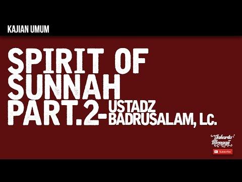 Kajian Islam : The Rabbaanians - Spirit Of Sunnah Part 2 - Ustadz Badrusalam, Lc.