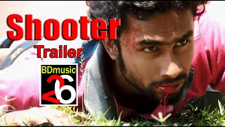 Shooter bangla movie Trailer (2017)