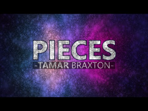 Tamar Braxton - Pieces (Lyric video)
