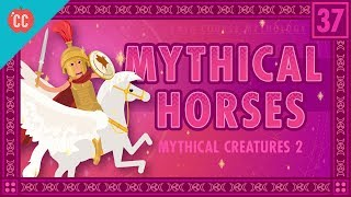 Mythical Horses: Crash Course World Mythology #37