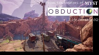 Obduction Life Stream 02 - from the creators of Myst
