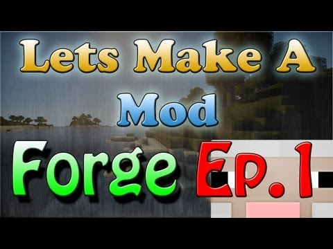 Lets Make a Forge Mod - Setting up MCP. Eclipse. and Java JDK with Minecraft Forge 1.5.2