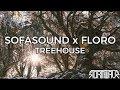 Sofasound X Floro   Treehouse