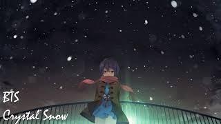 Nightcore - Crystal Snow (Japanese ver.) _ BTS (防弾少年団)